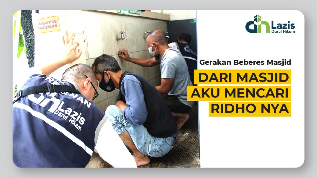 GERAKAN BEBERES MASJID : Dari Masjid Aku Mencari Ridho Nya